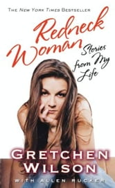 Redneck Woman: W/DVD - Stories from My Life ebook by Gretchen Wilson,Allen Rucker