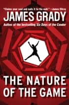 The Nature of the Game ebook by James Grady