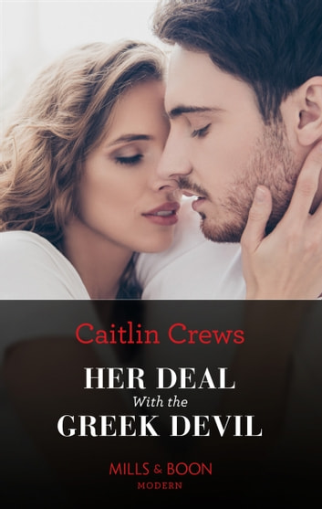Her Deal With The Greek Devil (Mills & Boon Modern) (Rich, Ruthless & Greek, Book 2) ebook by Caitlin Crews