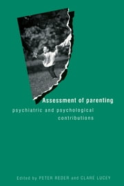 Assessment of Parenting - Psychiatric and Psychological Contributions ebook by Dr Peter Reder,Clare Lucey