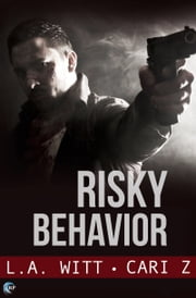 Risky Behavior ebook by L.A. Witt, Cari Z.
