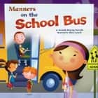 Manners on the School Bus audiobook by Amanda Tourville