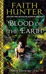 Blood of the Earth - A Soulwood Novel ebook by Faith Hunter