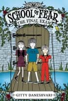 School of Fear 3: The Final Exam ebook by Gitty Daneshvari
