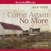 Come Again No More audiobook by Jack Todd
