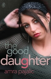 The Good Daughter ebook by Amra Pajalic