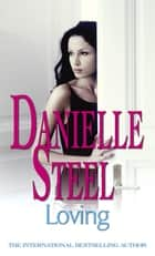 Loving ebook by Danielle Steel