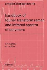 Handbook of Fourier Transform Raman and Infrared Spectra of Polymers ebook by A.H. Kuptsov,G.N. Zhizhin