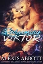 Redeeming Viktor ebook by Alexis Abbott