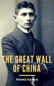 The Great Wall of China ebook by Franz Kafka