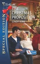 The Christmas Proposition ebook by Cindy Kirk