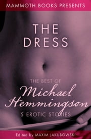 The Mammoth Book of Erotica presents The Best of Michael Hemmingson ebook by Michael Hemmingson