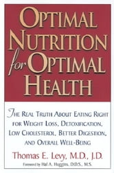Optimal Nutrition for Optimal Health ebook by Levy, Thomas