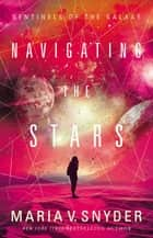 Navigating The Stars ebook by