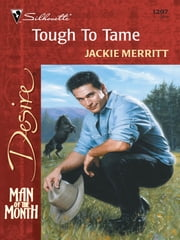 Tough To Tame ebook by Jackie Merritt