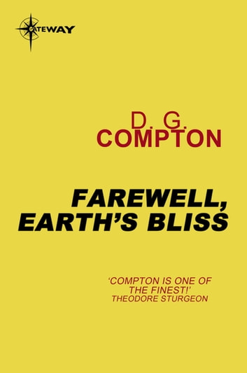 Farewell, Earth's Bliss ebook by D.G. Compton