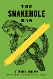 The Snakehole Man ebook by Stephen Gresham