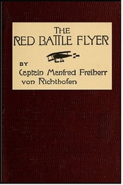 The Red Battle Flyer ebook by Baron von Richthofen