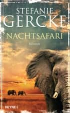 Nachtsafari ebook by Stefanie Gercke