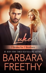Luke (7 Brides for 7 Brothers #1) ebook by Barbara Freethy