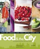 Food and the city - de lekkerste recepten, de leukste steden ebook by Christine van Imschoot
