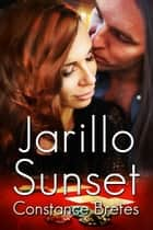 Jarillo Sunset ebook by Constance Bretes