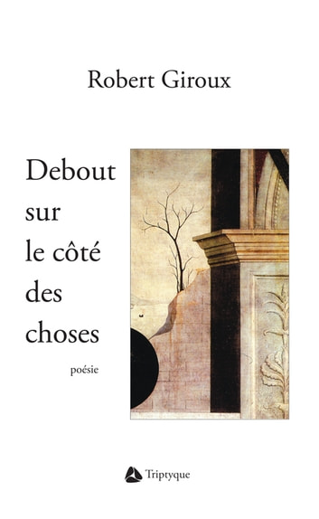 Debout sur le côté des choses ebook by Robert Giroux
