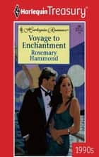 Voyage to Enchantment ebook by Rosemary Hammond