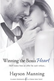 Winning the Boss's Heart ebook by Hayson Manning