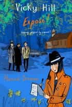 Vicky Hill Exposé! ebook by Hannah Dennison