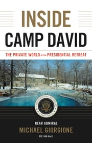 Inside Camp David - The Private World of the Presidential Retreat ebook by Michael Giorgione