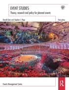 Event Studies - Theory, research and policy for planned events ebook by Donald Getz, Stephen J. Page