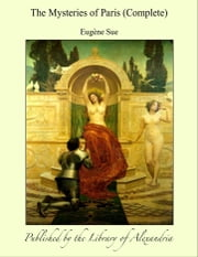 The Mysteries of Paris (Complete) ebook by Eugène Sue