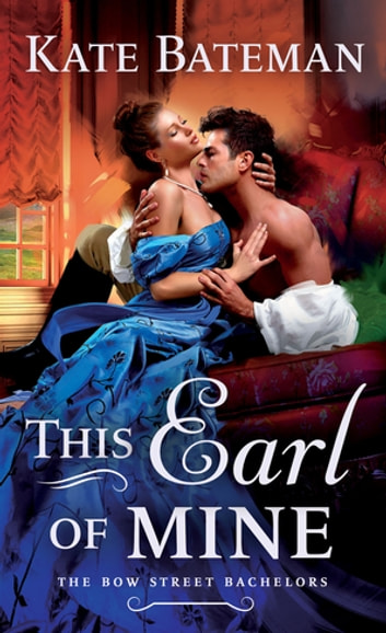 This Earl of Mine - A Bow Street Bachelors Novel ebook by Kate Bateman