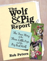 The Wolf and Pig Report ebook by Rob Peters