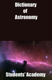 Dictionary of Astronomy ebook by Students' Academy