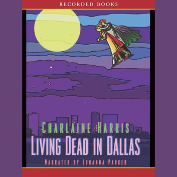 Living Dead in Dallas audiobook by Charlaine Harris