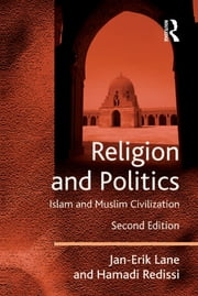 Religion and Politics - Islam and Muslim Civilisation ebook by Jan-Erik Lane,Hamadi Redissi