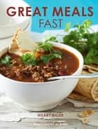 Great Meals Fast ebook by Hilary Biller