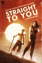 Straight to You eBook by David Moody