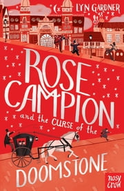 Rose Campion and the Curse of the Doomstone ebook by Lyn Gardner