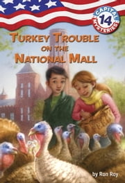 Capital Mysteries #14: Turkey Trouble on the National Mall ebook by Ronald Roy,Timothy Bush