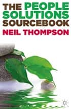 The People Solutions Sourcebook ebook by Neil Thompson