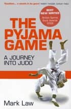 The Pyjama Game ebook by Mark Law
