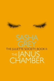 The Juliette Society, Book II: The Janus Chamber ebook by Sasha Grey