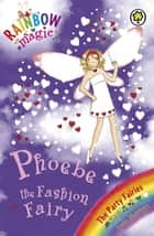 Phoebe The Fashion Fairy - The Party Fairies Book 6 ebook by Daisy Meadows, Georgie Ripper