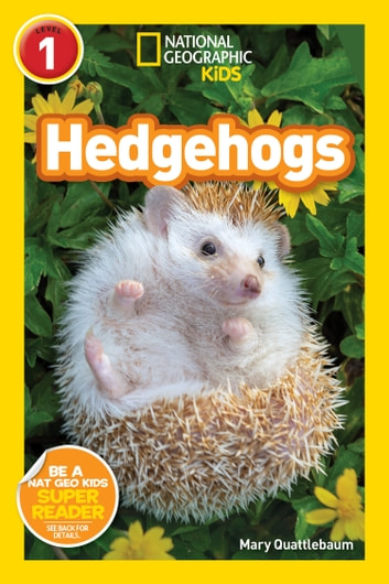 National Geographic Readers: Hedgehogs (L1) ebook by Mary Quattlebaum