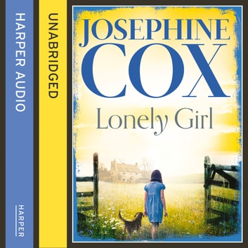 Lonely Girl audiobook by Josephine Cox