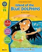 Island of the Blue Dolphins - Literature Kit Gr. 5-6 ebook by Marie-Helen Goyetche
