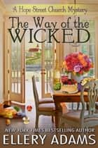 The Way of the Wicked eBook by Ellery Adams